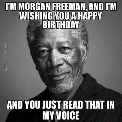 morgan freeman birthday meme