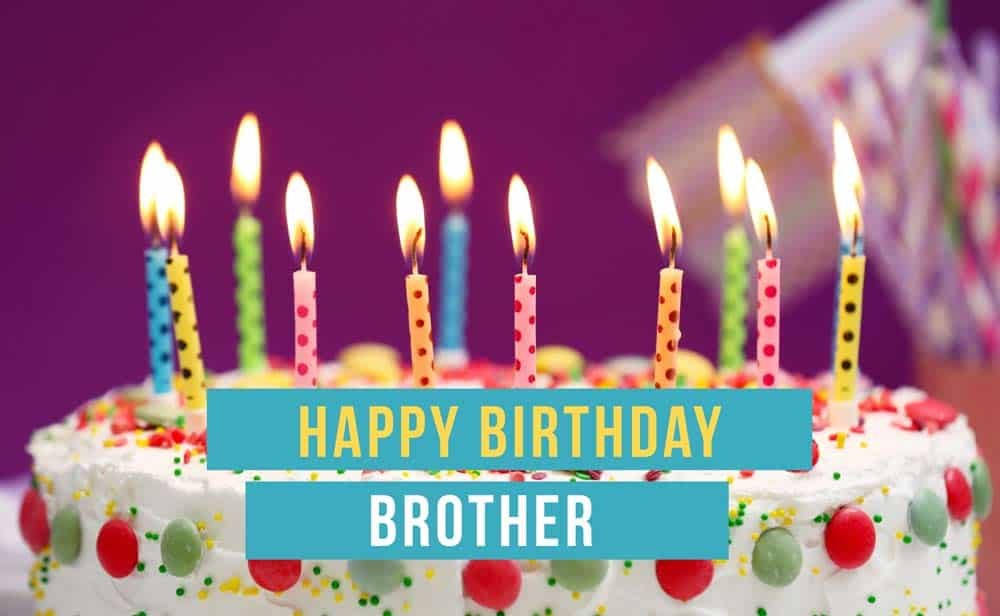 Top Happy Birthday Wishes For Brother