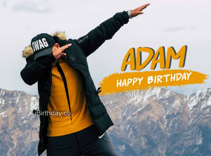 Adam Swag Happy Birthday