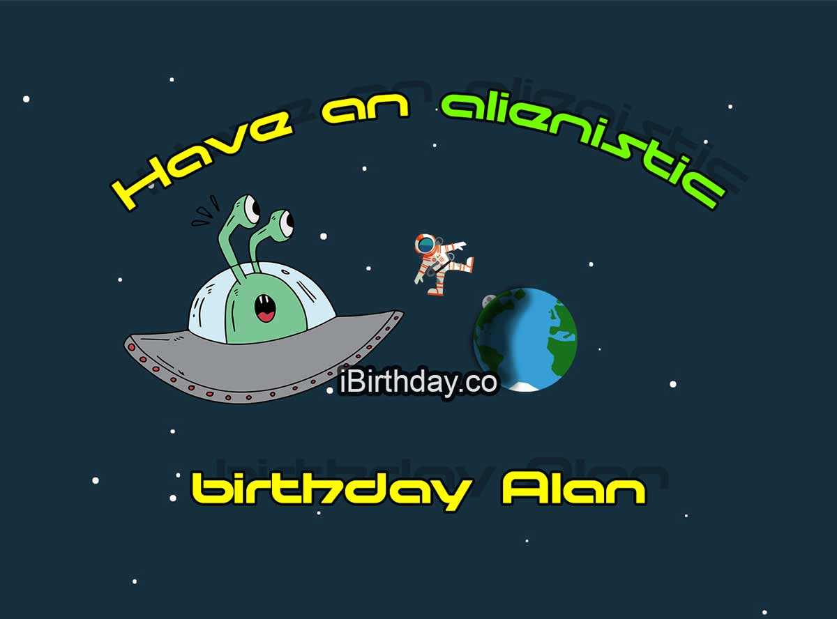 Alan Alien Birthday Quote