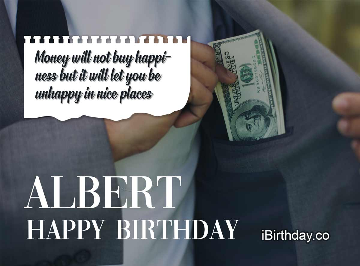 Albert Money Birthday Quote