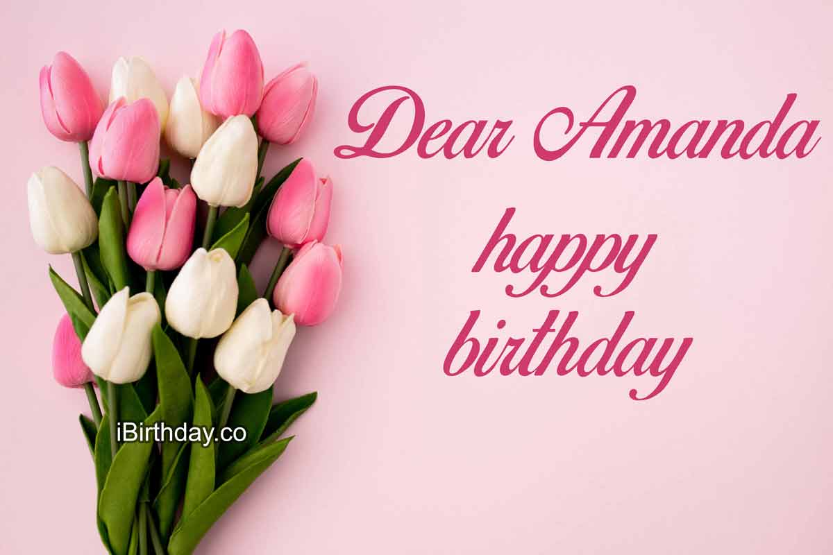 Amanda Flowers Birthday Wishes
