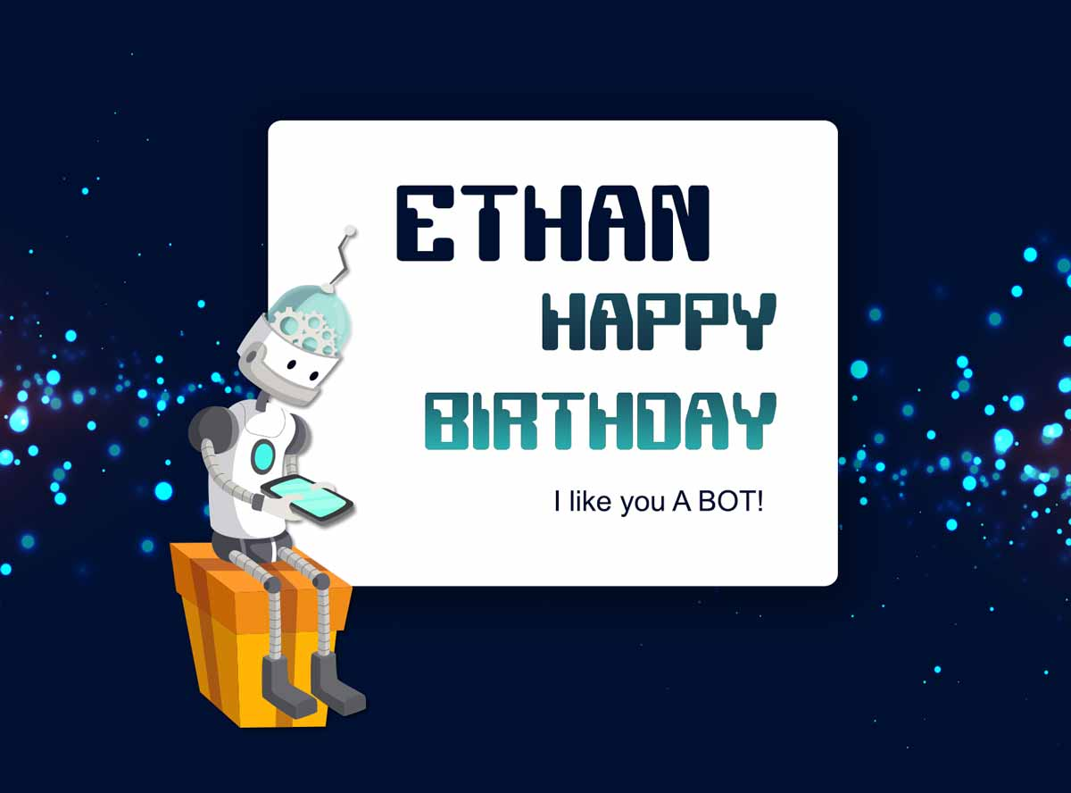 Ethan Robot Happy Birthday