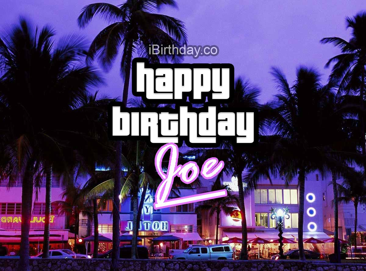 Joe GTA Birthday Wish