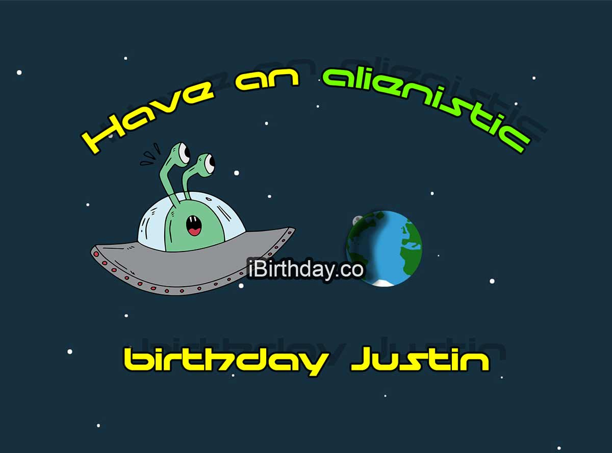Justin Alien Birthday Wish