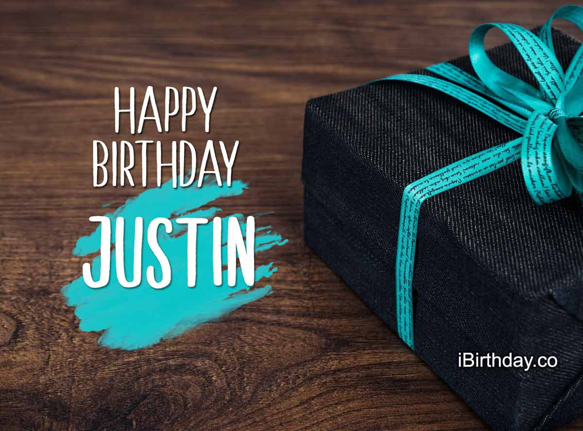 Justin Happy Birthday Present