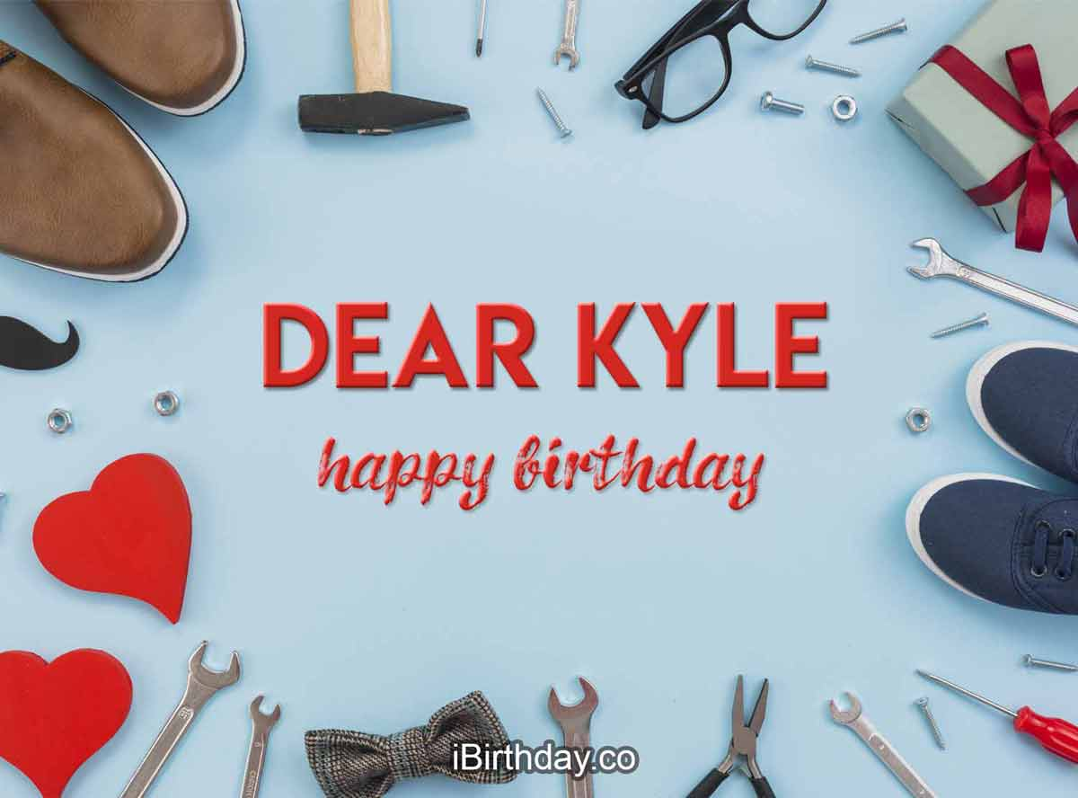 Kyle Man Stuff Birthday Wish