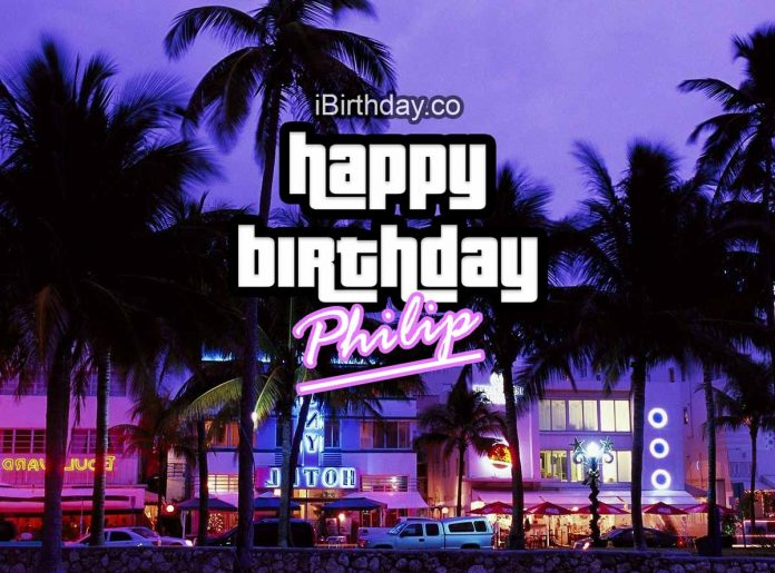 Philip GTA Happy Birthday