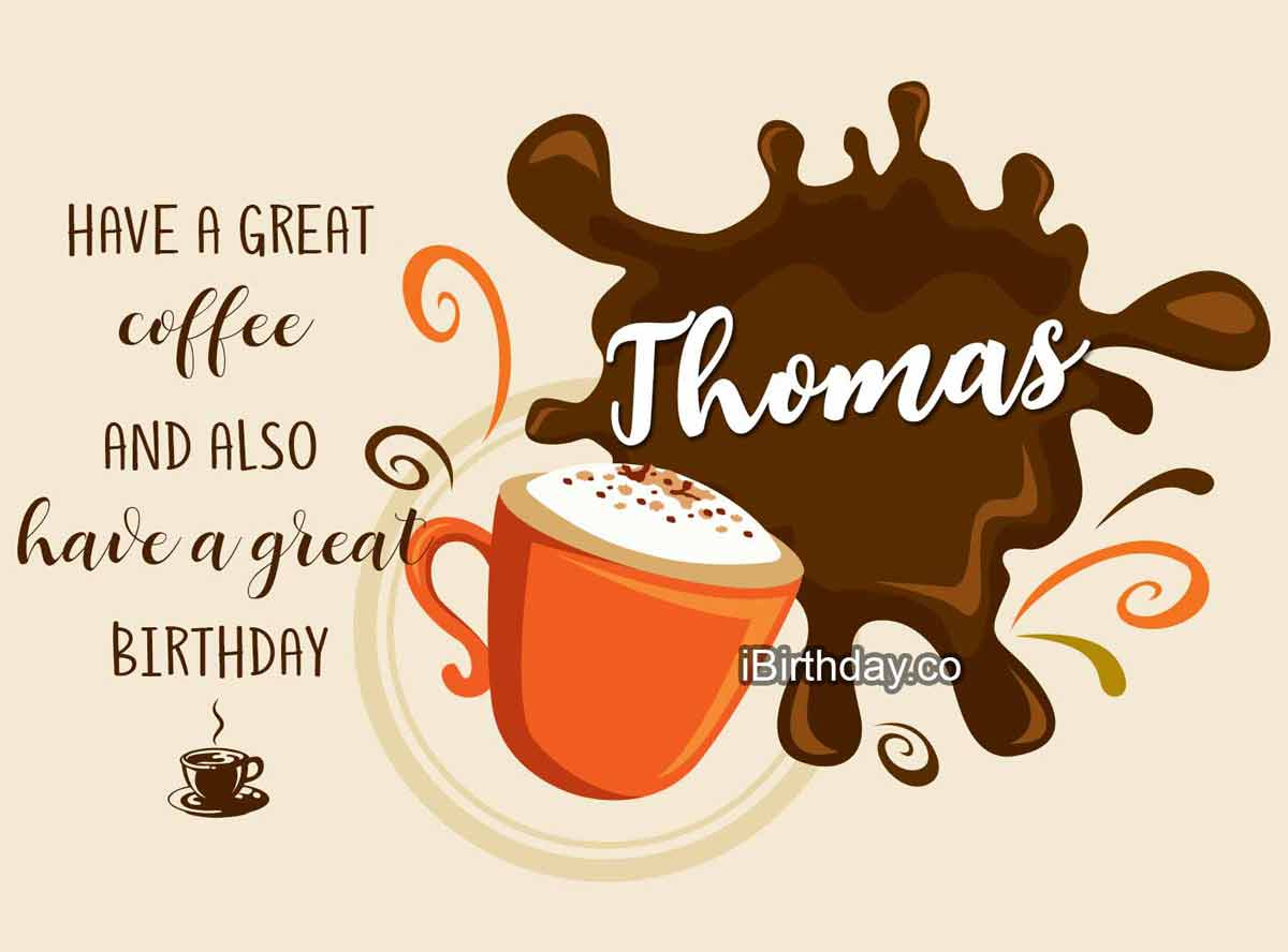 Thomas Coffee Birthday Wish
