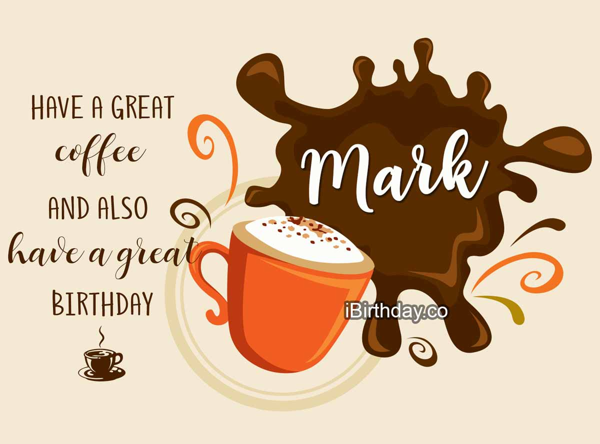 Mark Coffee Birthday Wish