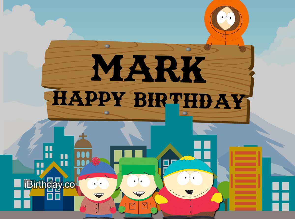 Mark Southpark Happy Birthday Meme