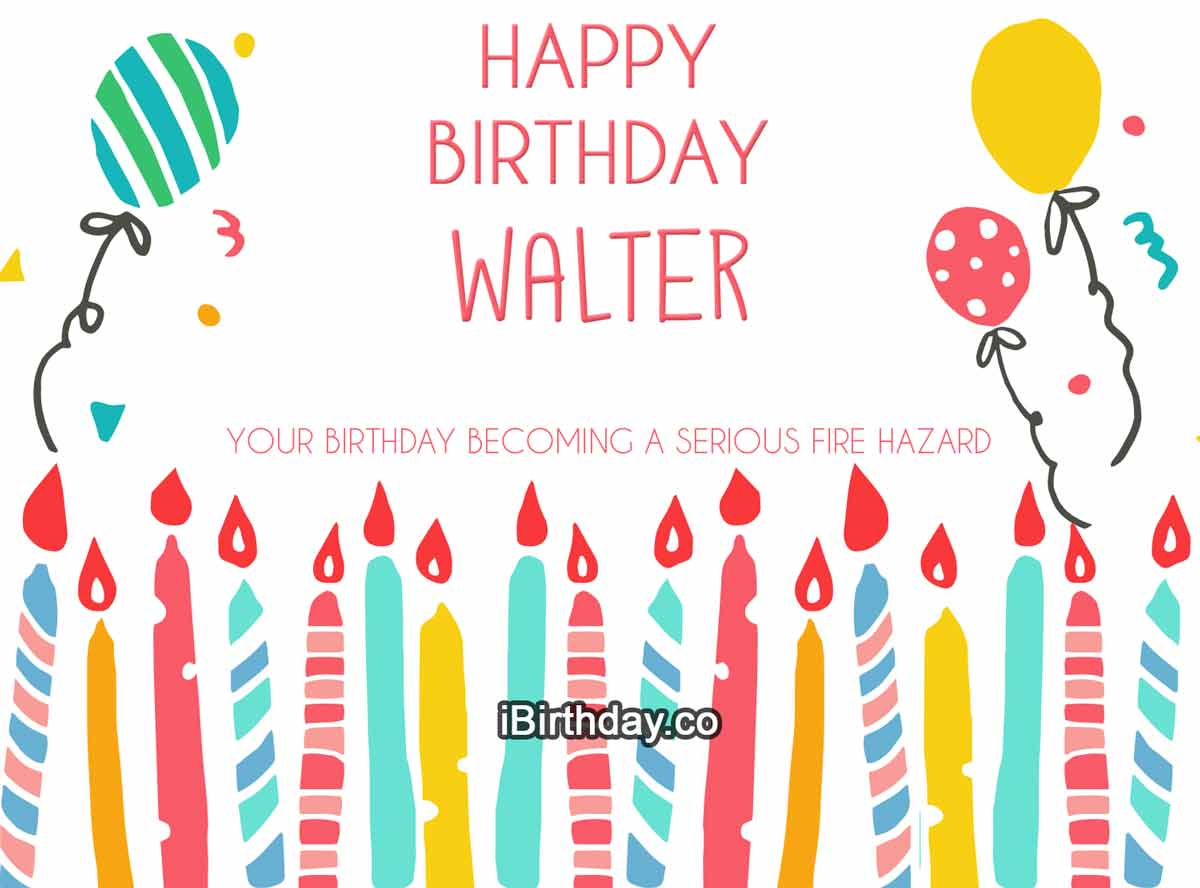 Walter Candles Birthday Quote