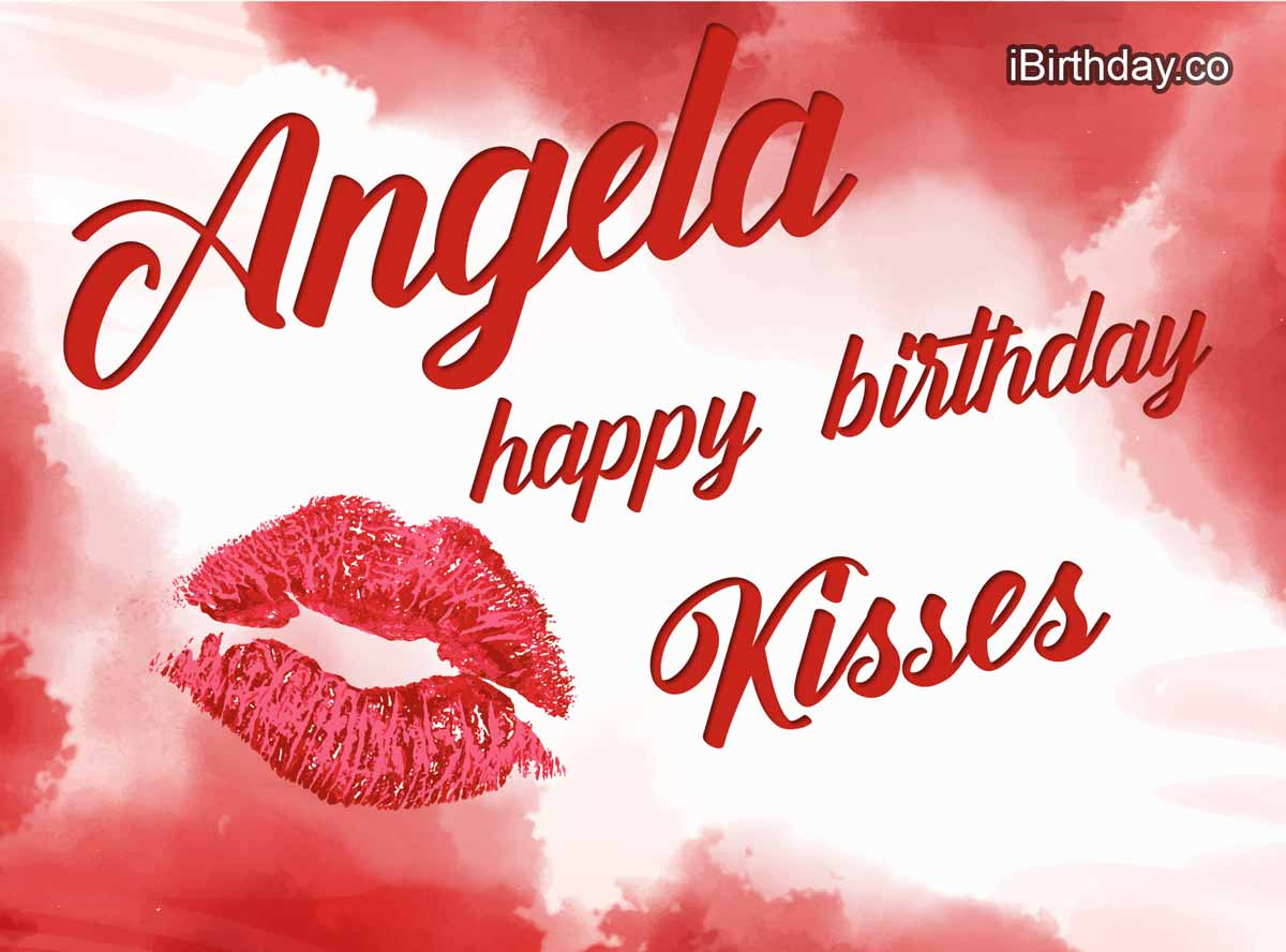 Angela Happy Birthday Lips And Kiss