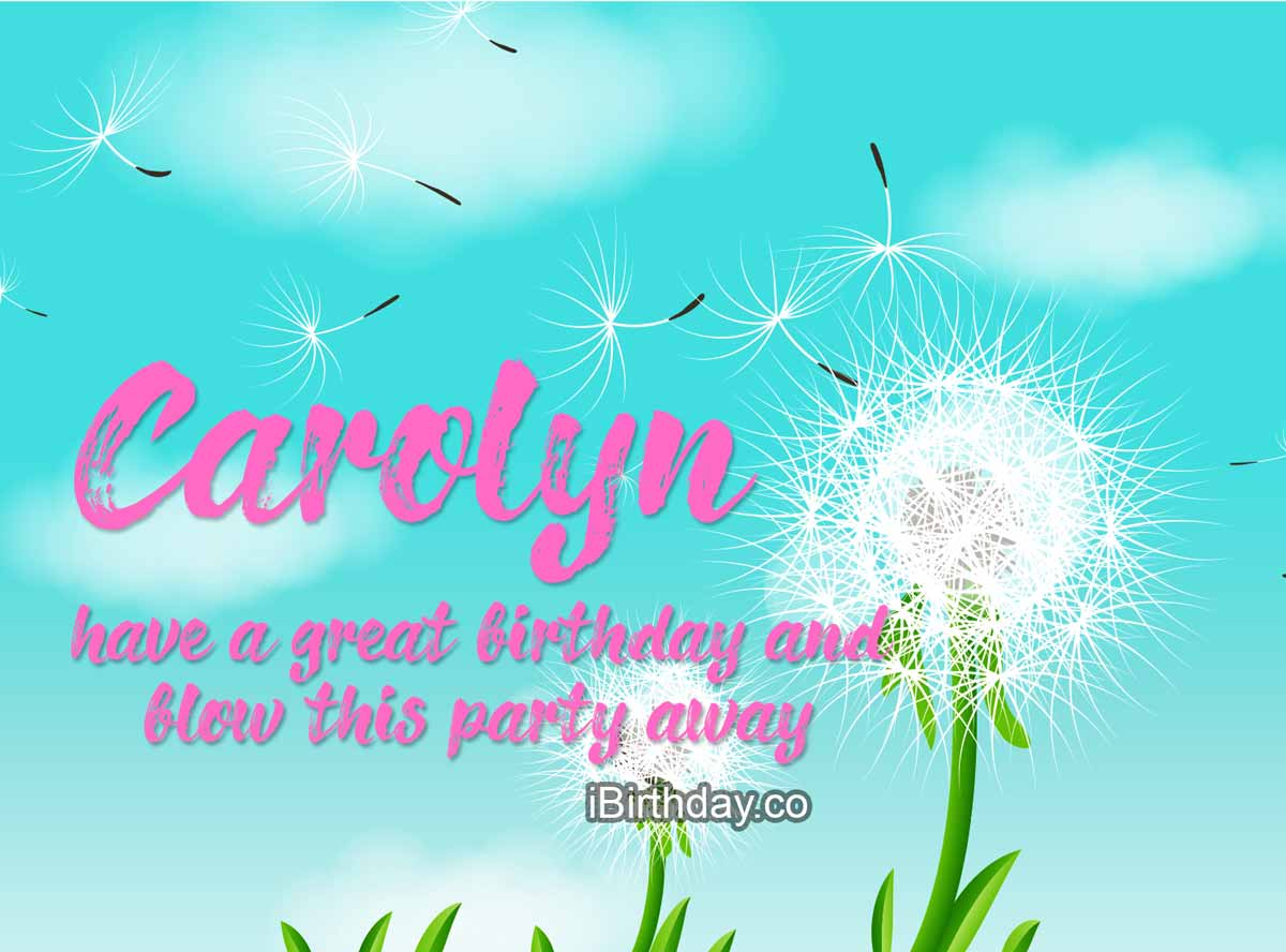 Carolyn Dandelion Birthday Wish