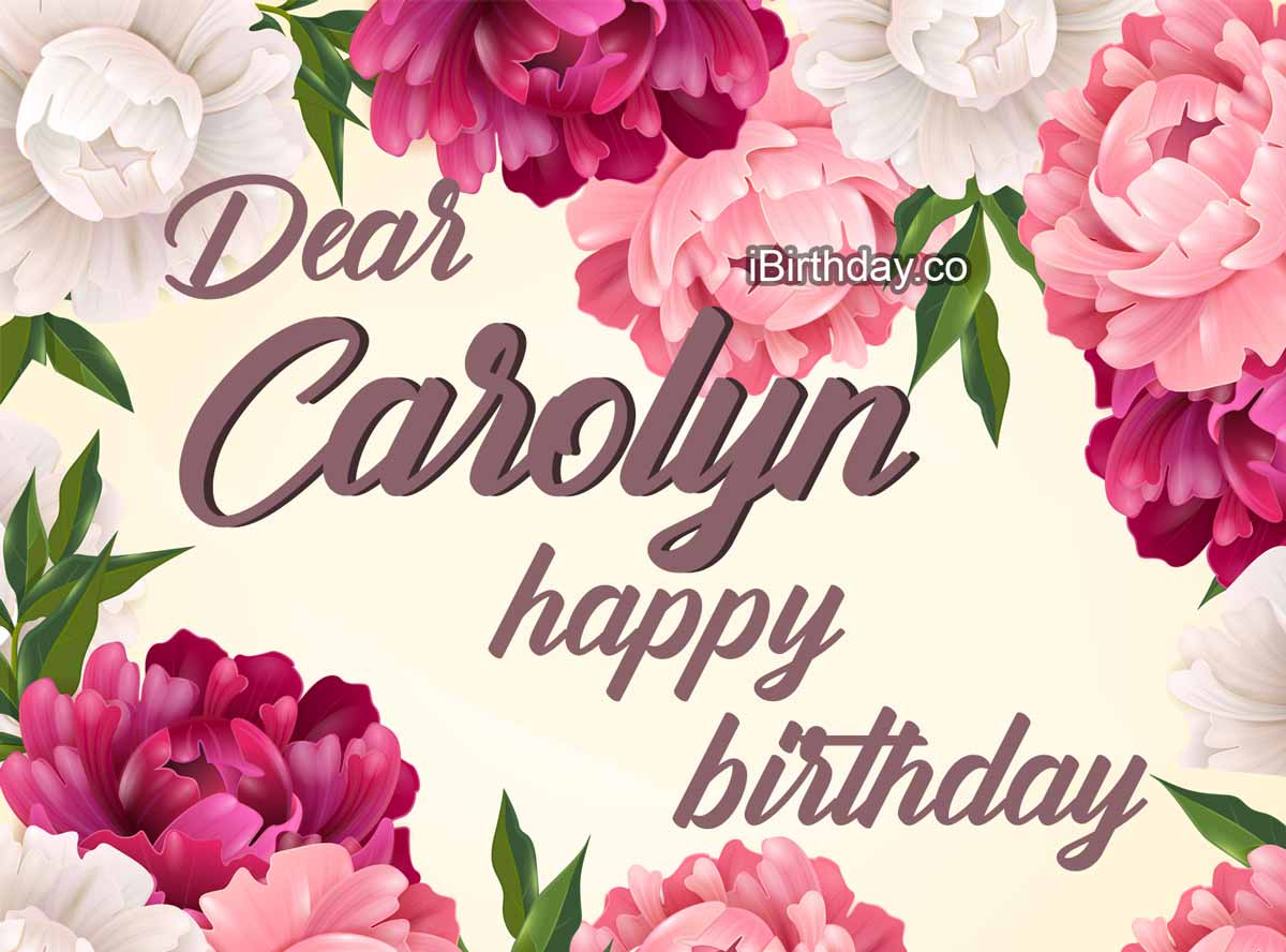 Carolyn Flowers Happy Birthday