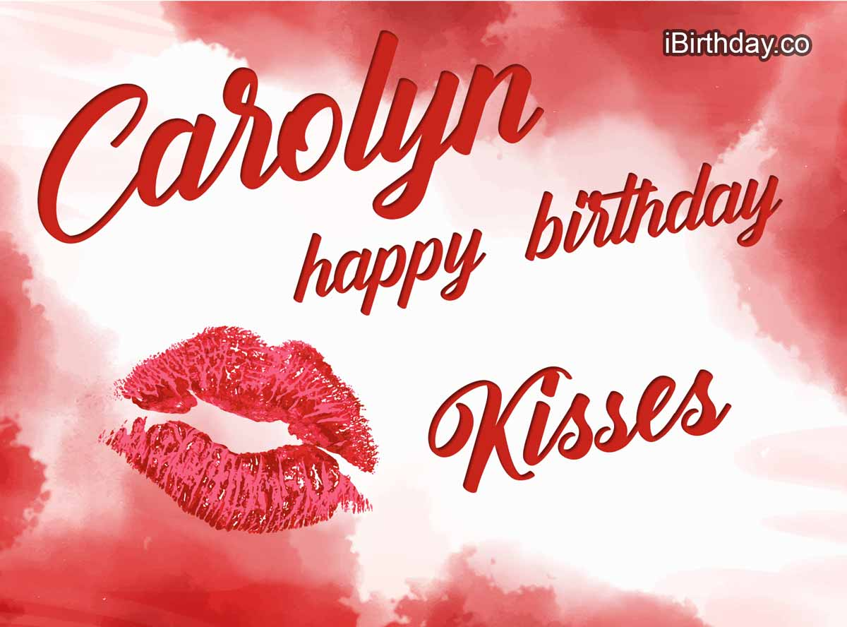 Carolyn Kisses Birthday Meme