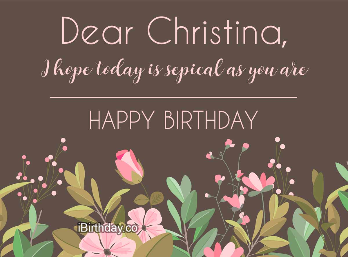 Christina Flowers Birthday Wish