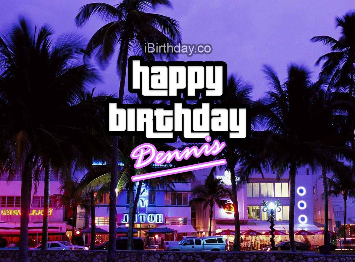 Dennis GTA Birthday Meme