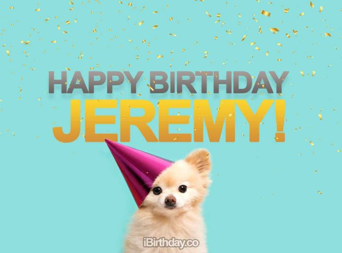 HAPPY BIRTHDAY JEREMY