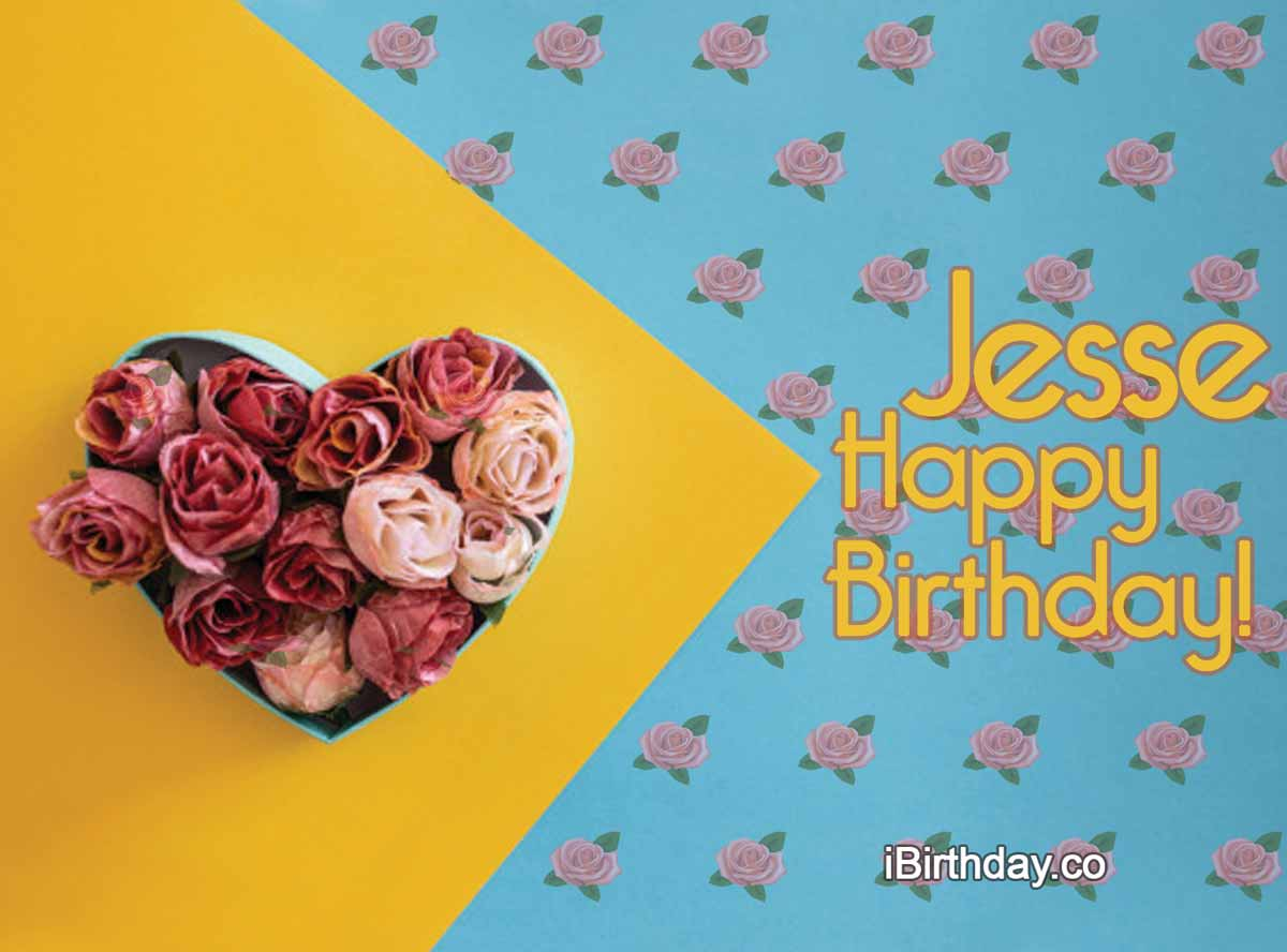 Jesse Roses Birthday Wish
