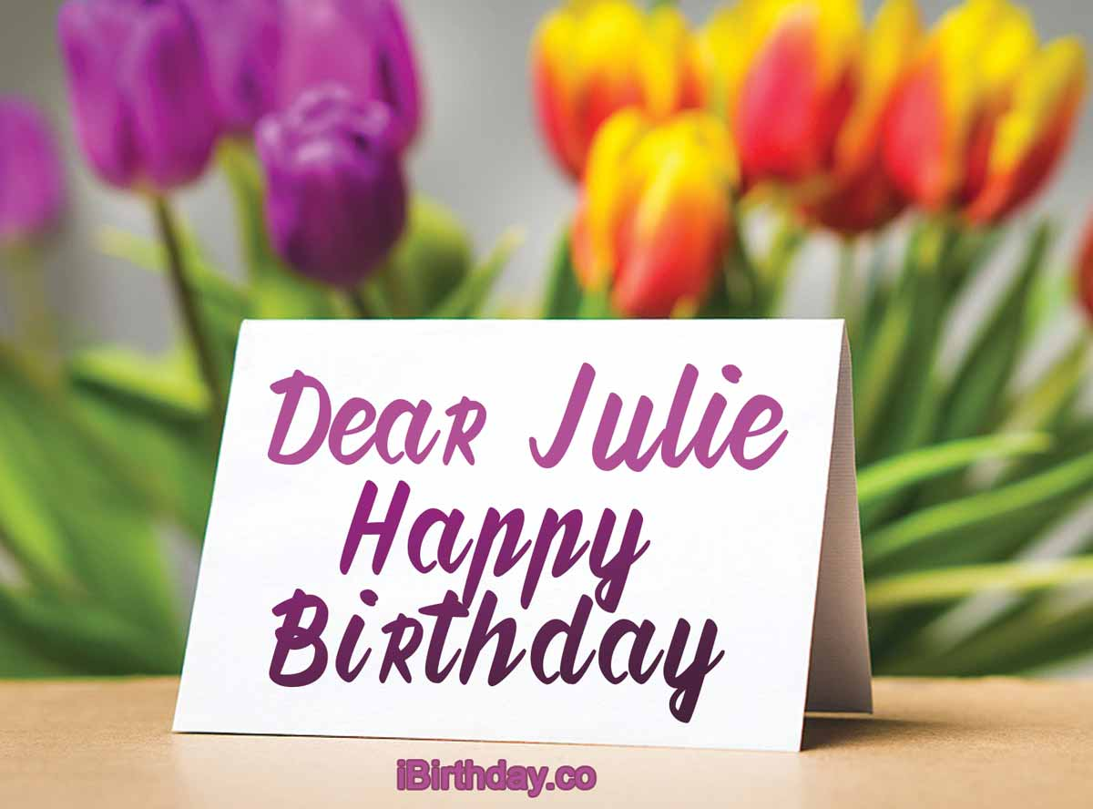 Julie Birthday Card Happy Birthday
