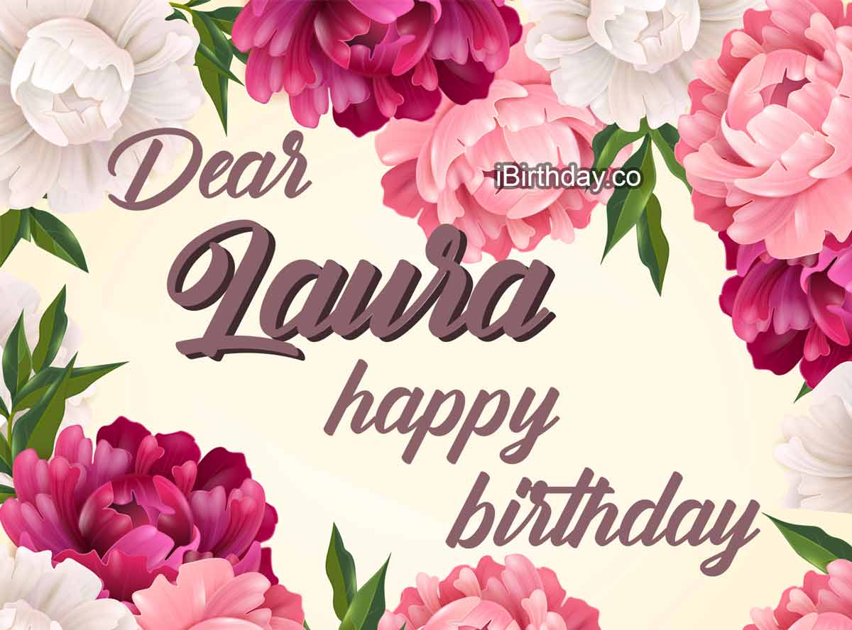 Laura Flowers Happy Birthday