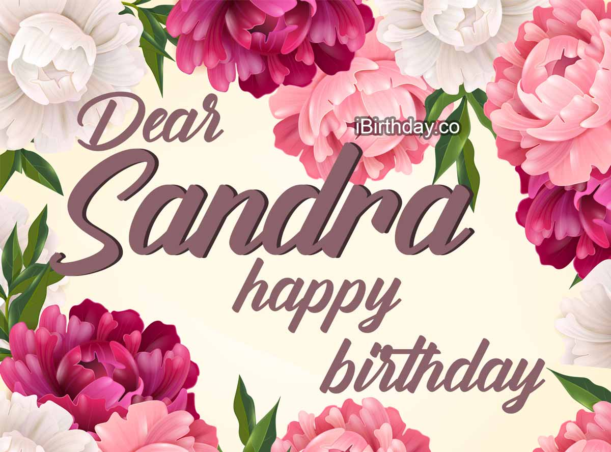 Sandra Flowers Birthday Wish