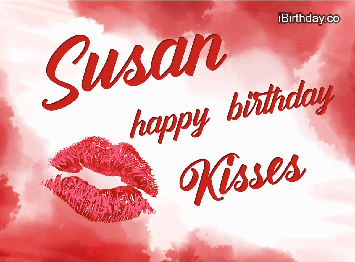 Susan Happy Birthday Lips and Kiss
