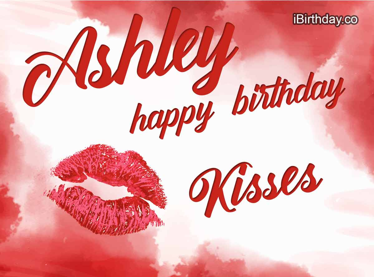 Ashley Kisses Birthday Meme
