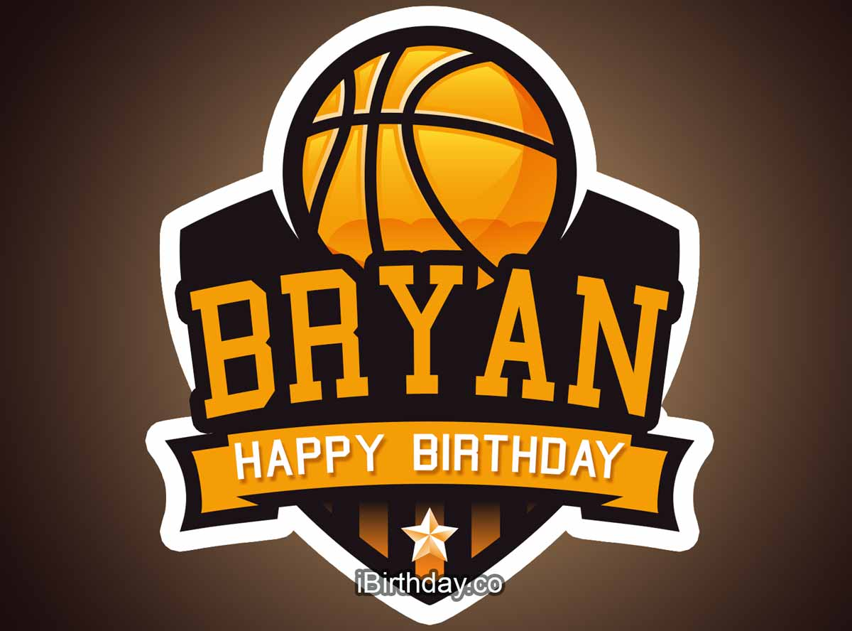 Bryan Basketball Happy Birthday