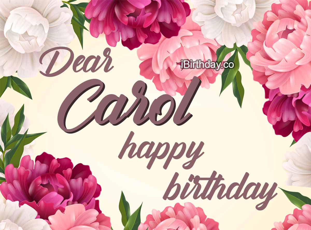 Carol Flowers Happy Birthday