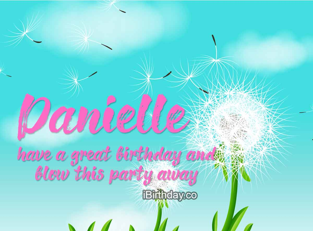 Danielle Dandelion Birthday Wish