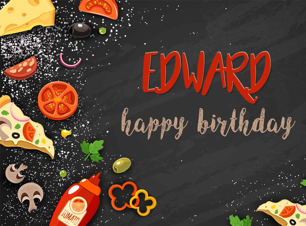 Edward Food Birthday Wish