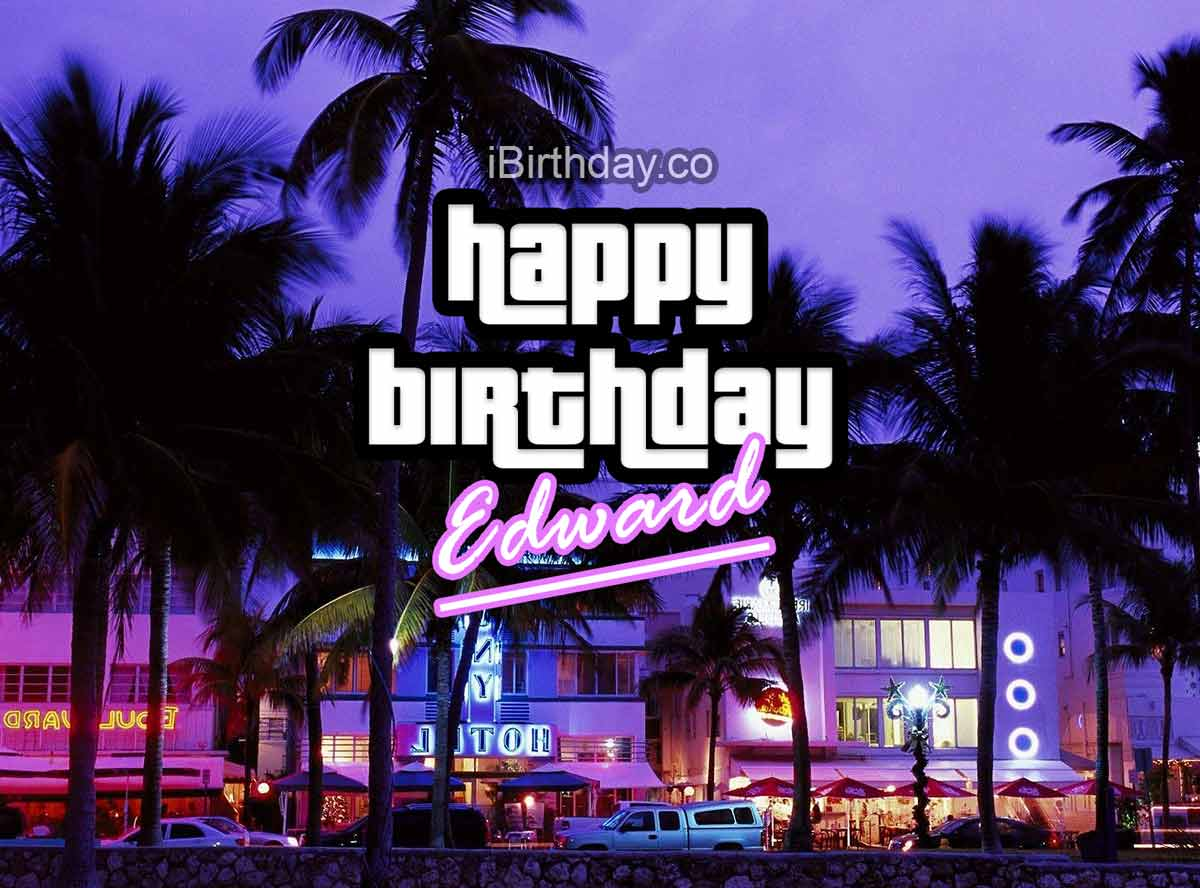 Edward GTA Birthday Wish