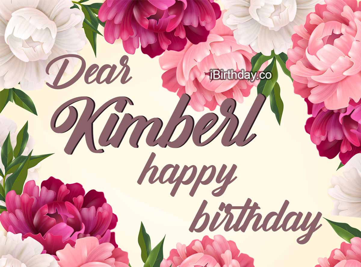 Kimberly Flowers Happy Birthday
