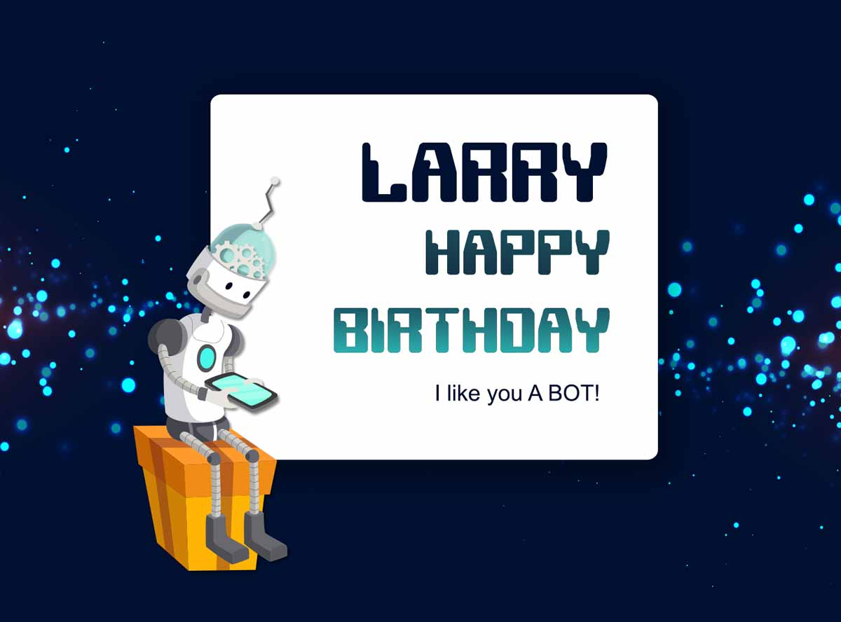 Larry Robot Happy Birthday
