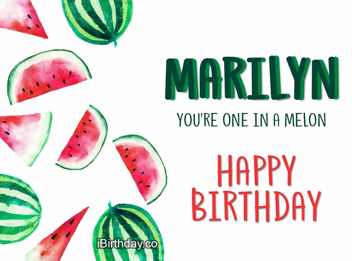 Marilyn Melon Happy Birthday